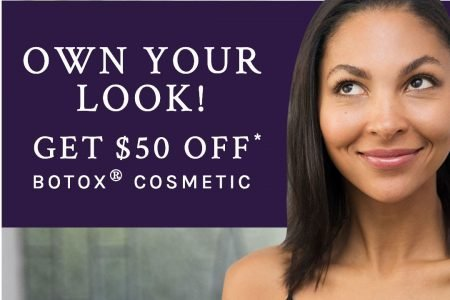 Own Your Look! Get $50 off Botox Cosmetic